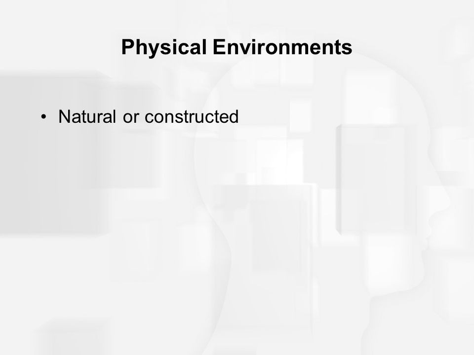 Physical Environments