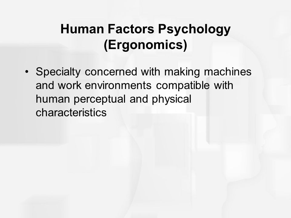 Human Factors Psychology (Ergonomics)