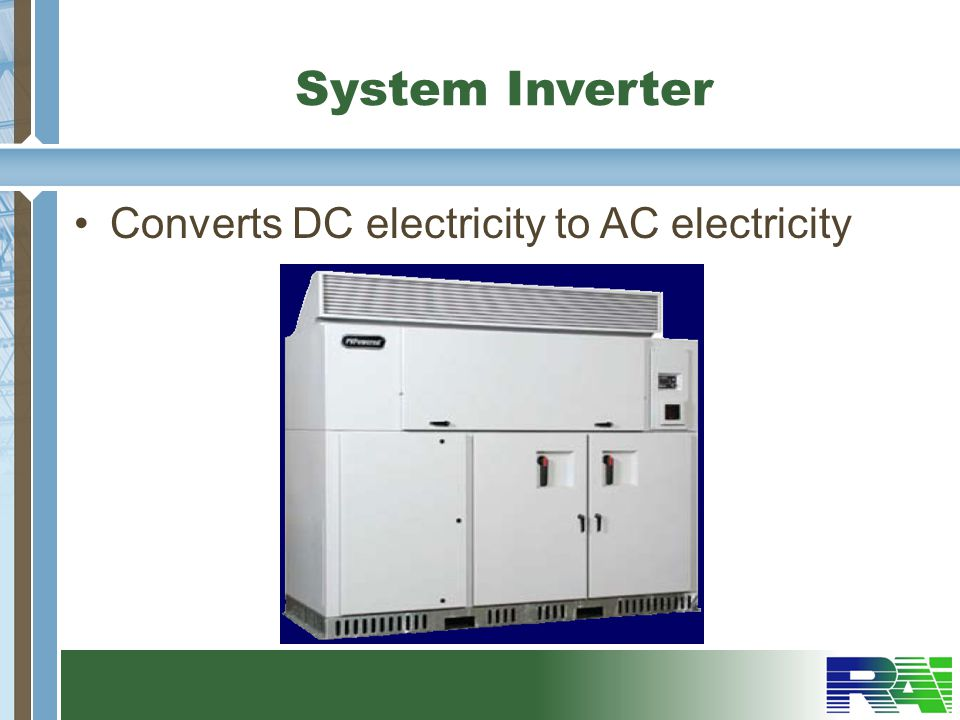 System Inverter Converts DC electricity to AC electricity
