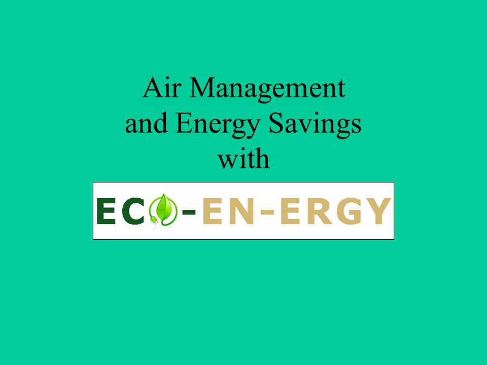 Air Management and Energy Savings with