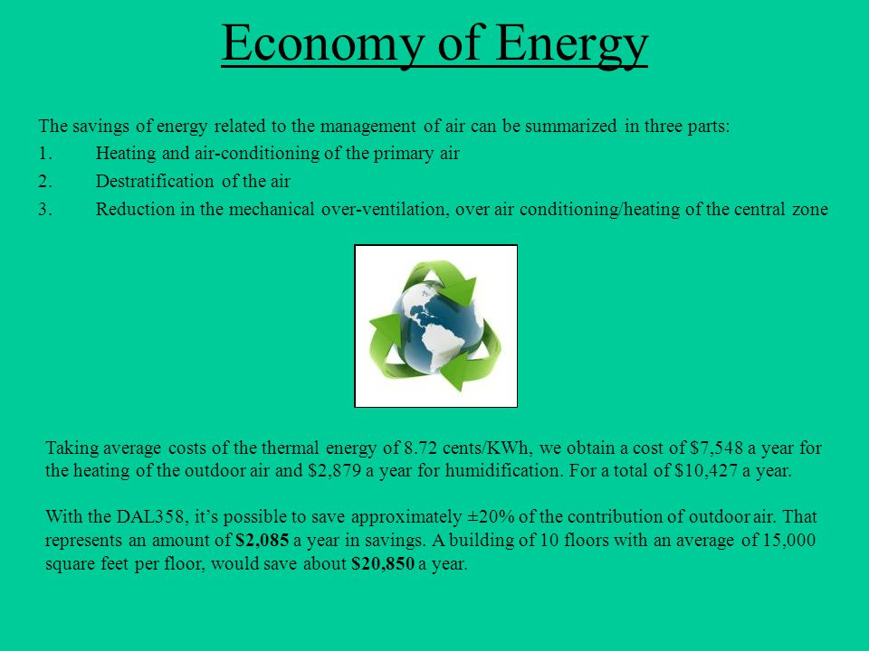 Economy of Energy The savings of energy related to the management of air can be summarized in three parts: