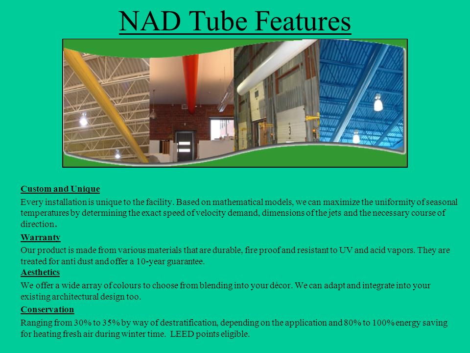 NAD Tube Features Custom and Unique