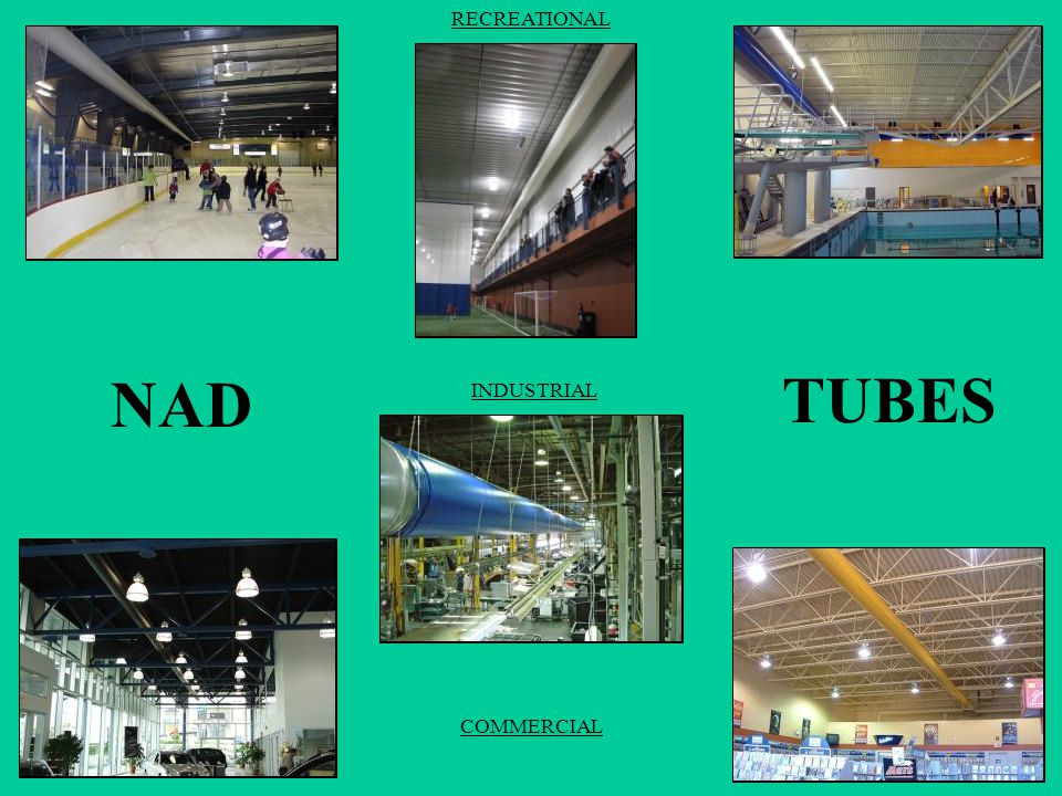 RECREATIONAL NAD TUBES INDUSTRIAL COMMERCIAL
