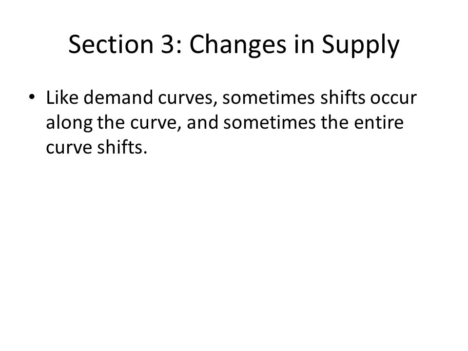 Section 3: Changes in Supply