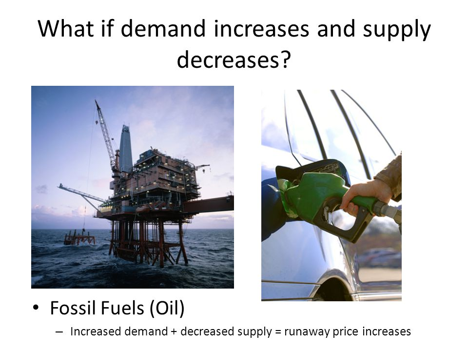 What if demand increases and supply decreases