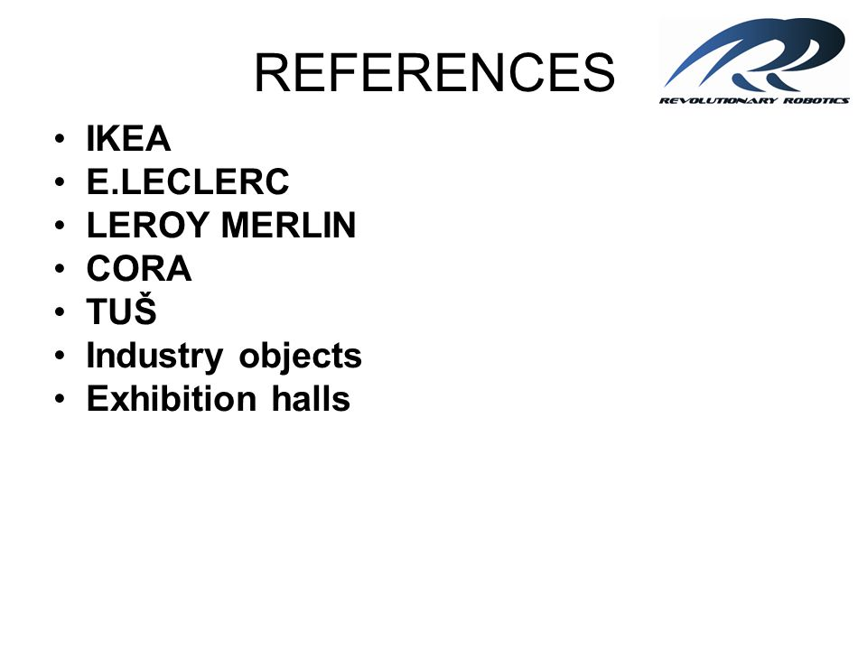 REFERENCES IKEA E.LECLERC LEROY MERLIN CORA TUŠ Industry objects