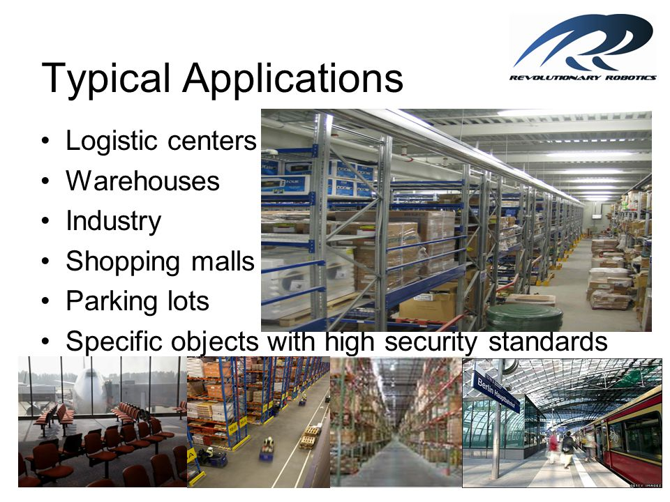 Typical Applications Logistic centers Warehouses Industry