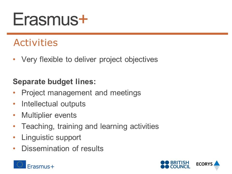 Activities Very flexible to deliver project objectives