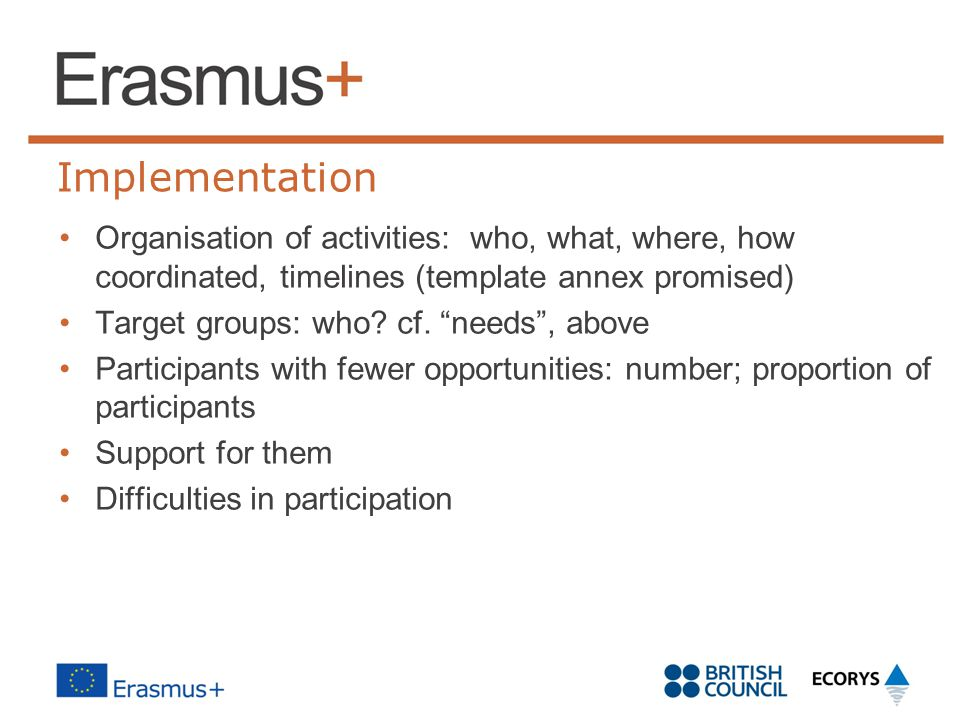 Implementation Organisation of activities: who, what, where, how coordinated, timelines (template annex promised)