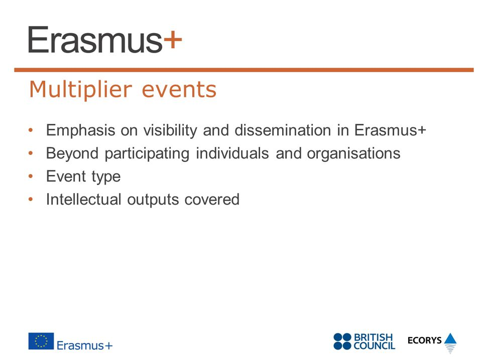 Multiplier events Emphasis on visibility and dissemination in Erasmus+