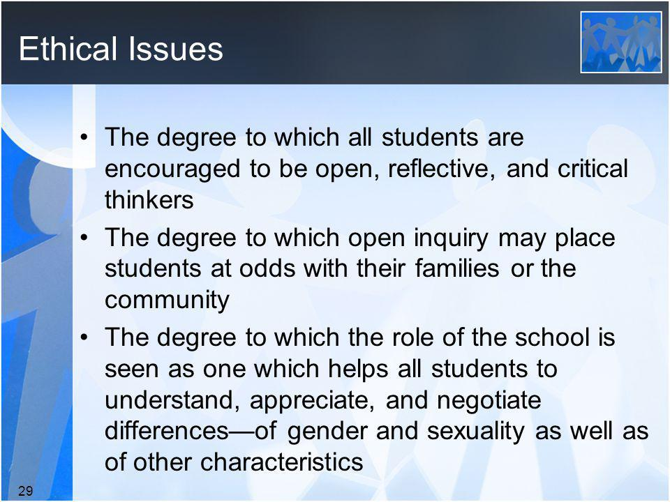 Ethical Issues The degree to which all students are encouraged to be open, reflective, and critical thinkers.