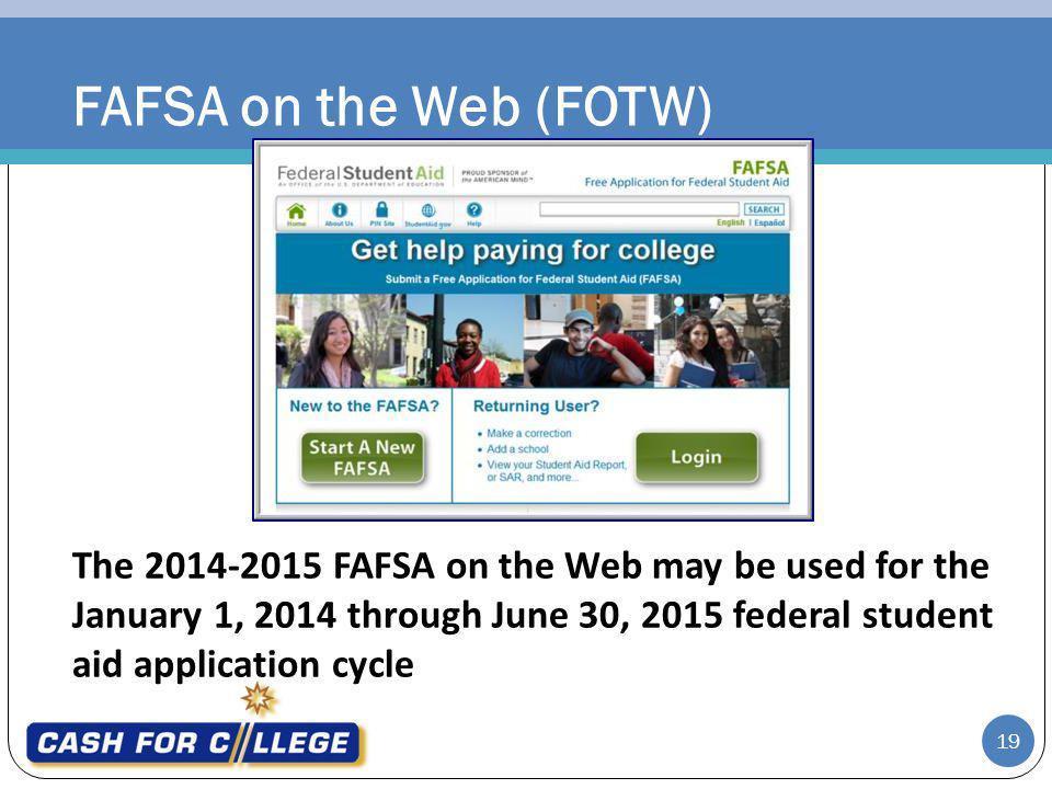 FAFSA on the Web (FOTW) FAFSA on the Web (FOTW)