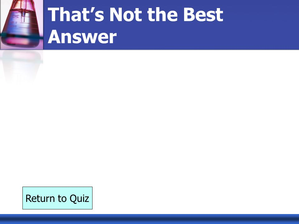 That's Not the Best Answer