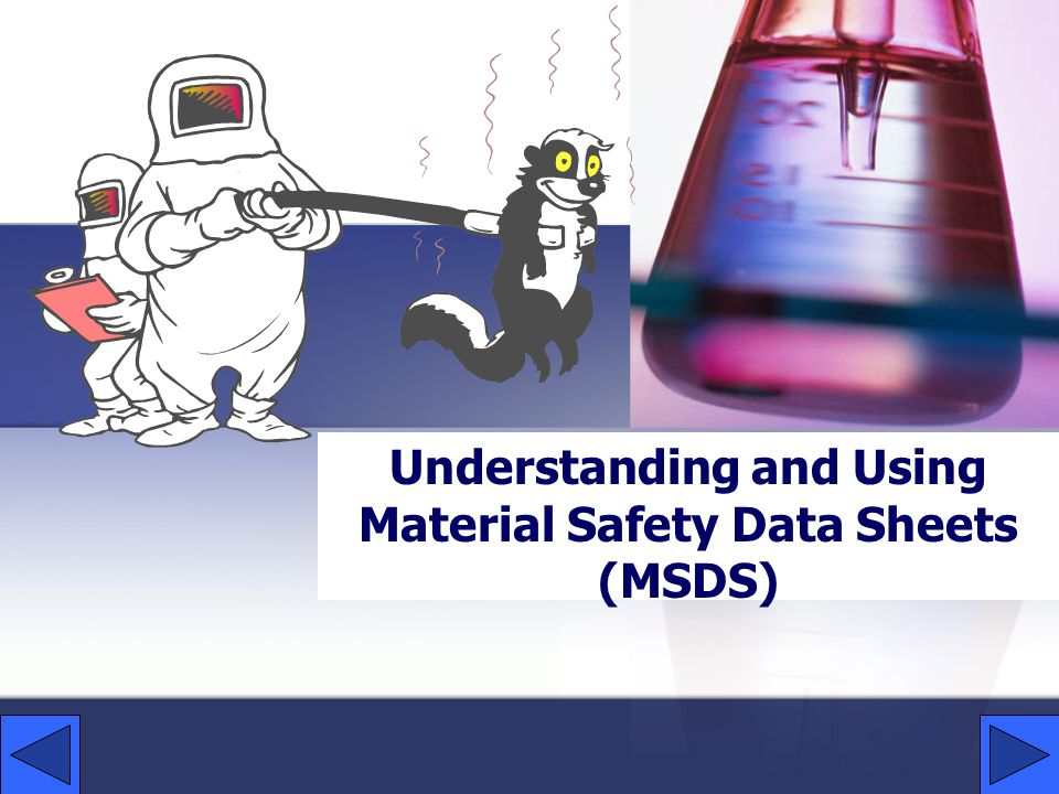 Understanding and Using Material Safety Data Sheets (MSDS)
