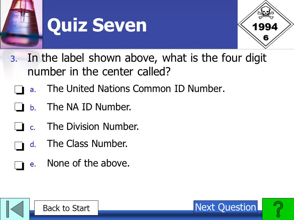 1994 Quiz Seven. In the label shown above, what is the four digit number in the center called The United Nations Common ID Number.