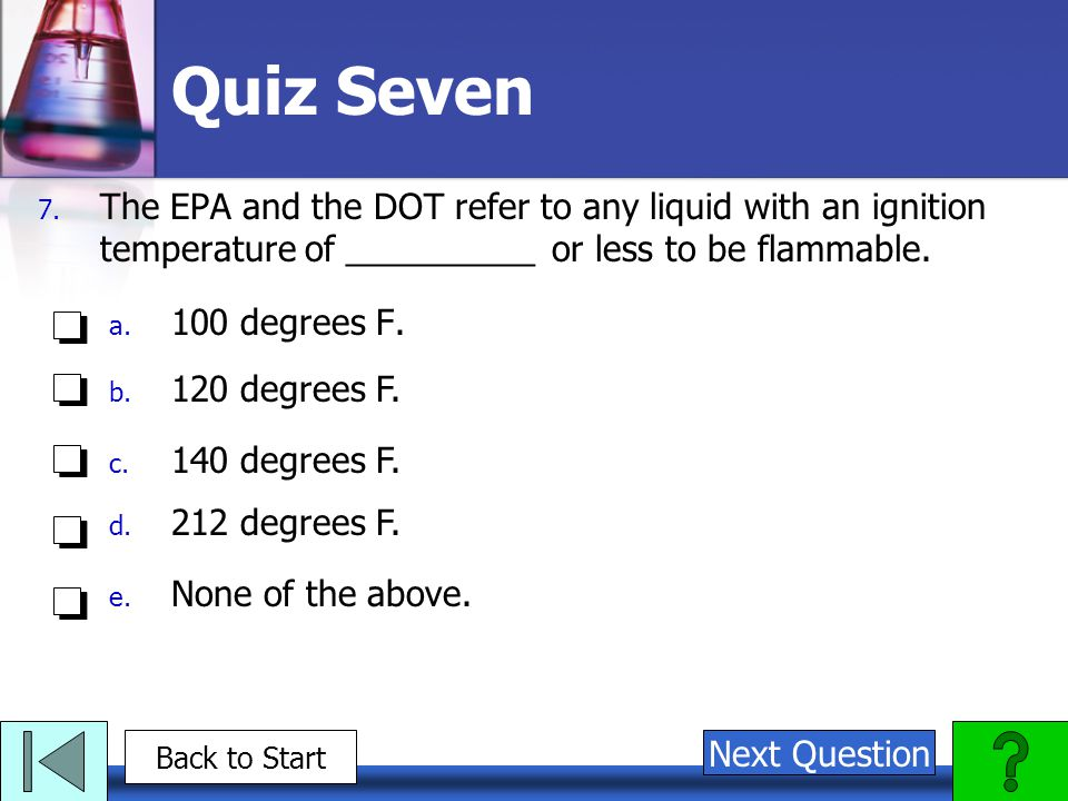 Quiz Seven The EPA and the DOT refer to any liquid with an ignition temperature of __________ or less to be flammable.