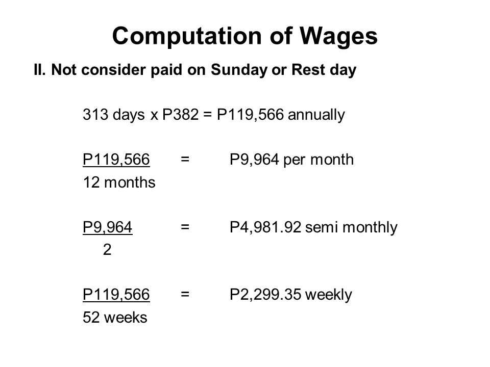 Computation of Wages II. Not consider paid on Sunday or Rest day
