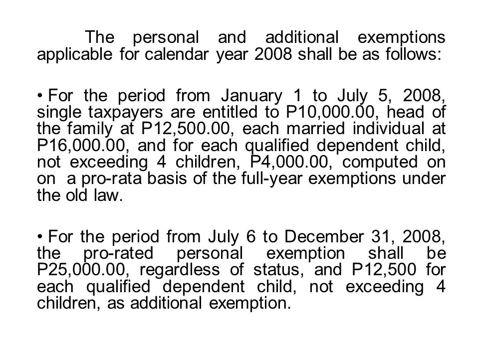 The personal and additional exemptions applicable for calendar year 2008 shall be as follows: