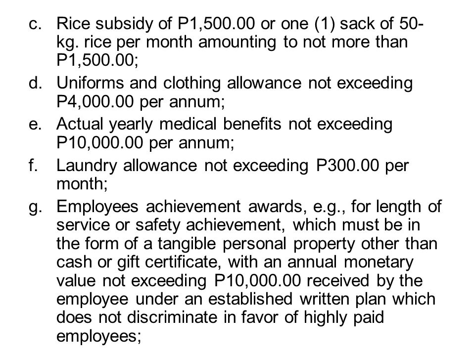 c. Rice subsidy of P1, or one (1) sack of 50-kg