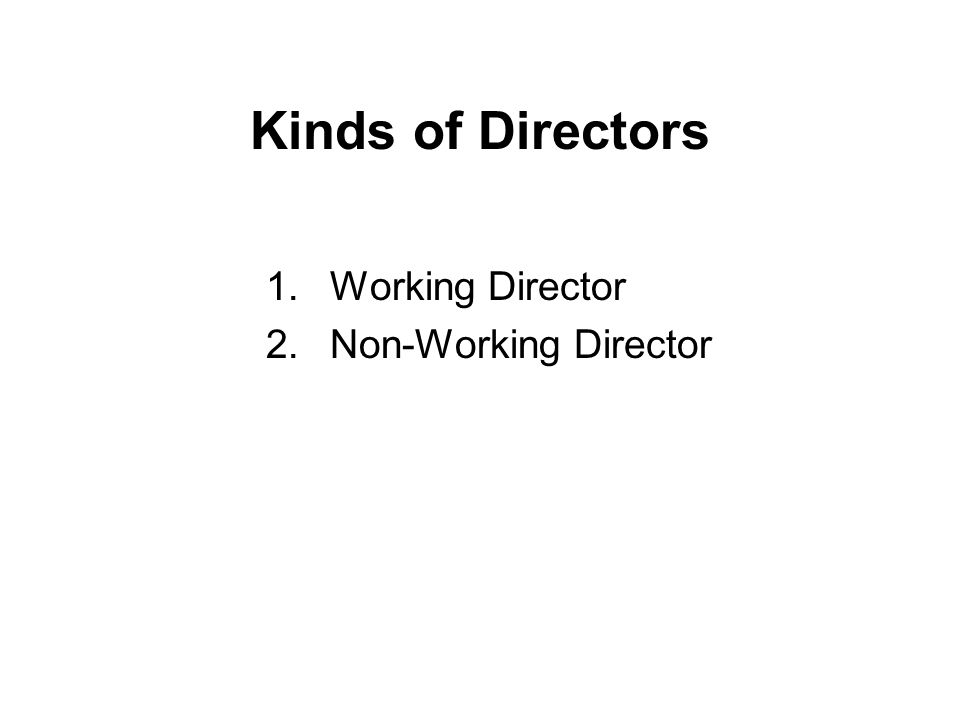 Kinds of Directors Working Director Non-Working Director