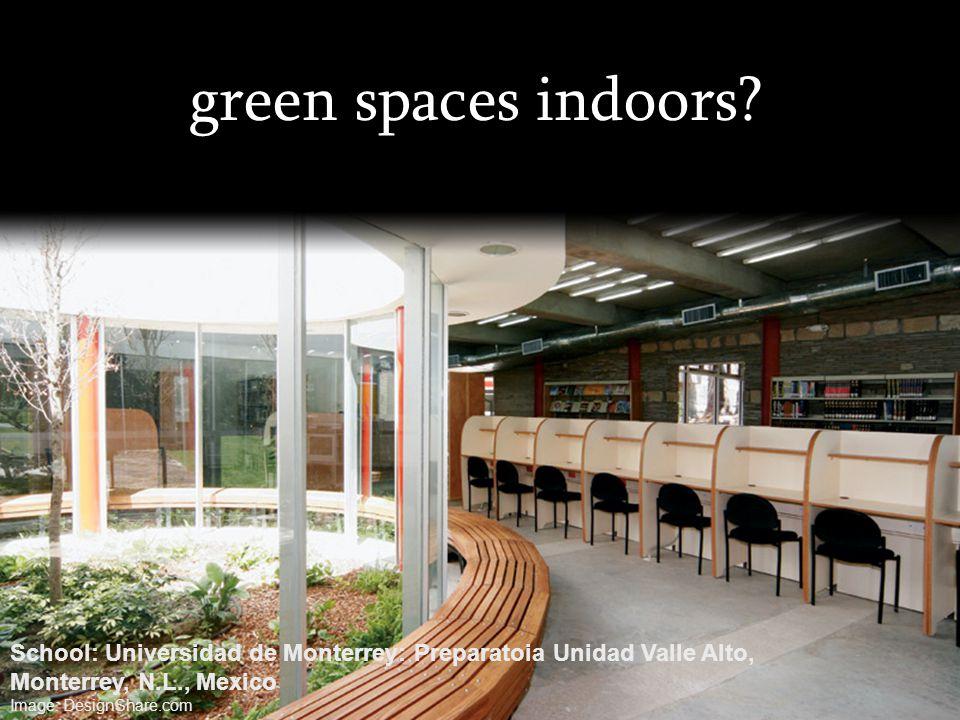 green spaces indoors School: Universidad de Monterrey: Preparatoia Unidad Valle Alto, Monterrey, N.L., Mexico.