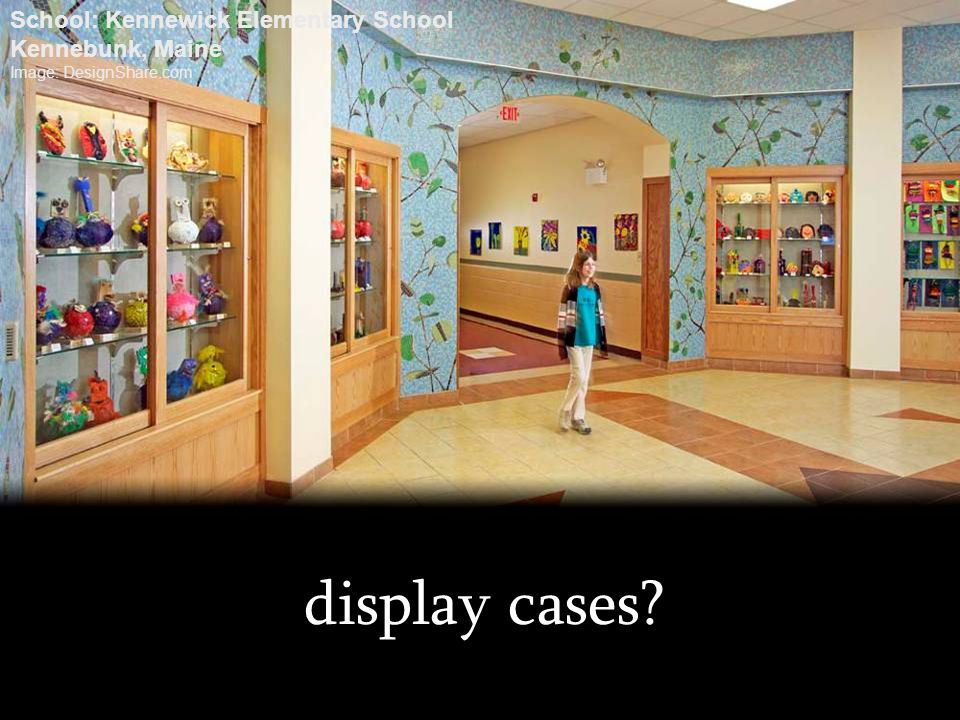 display cases School: Kennewick Elementary School Kennebunk, Maine