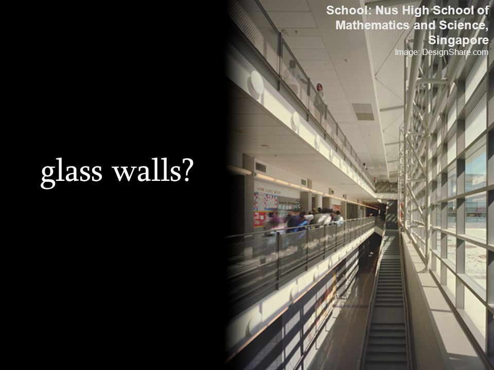glass walls School: Nus High School of Mathematics and Science,