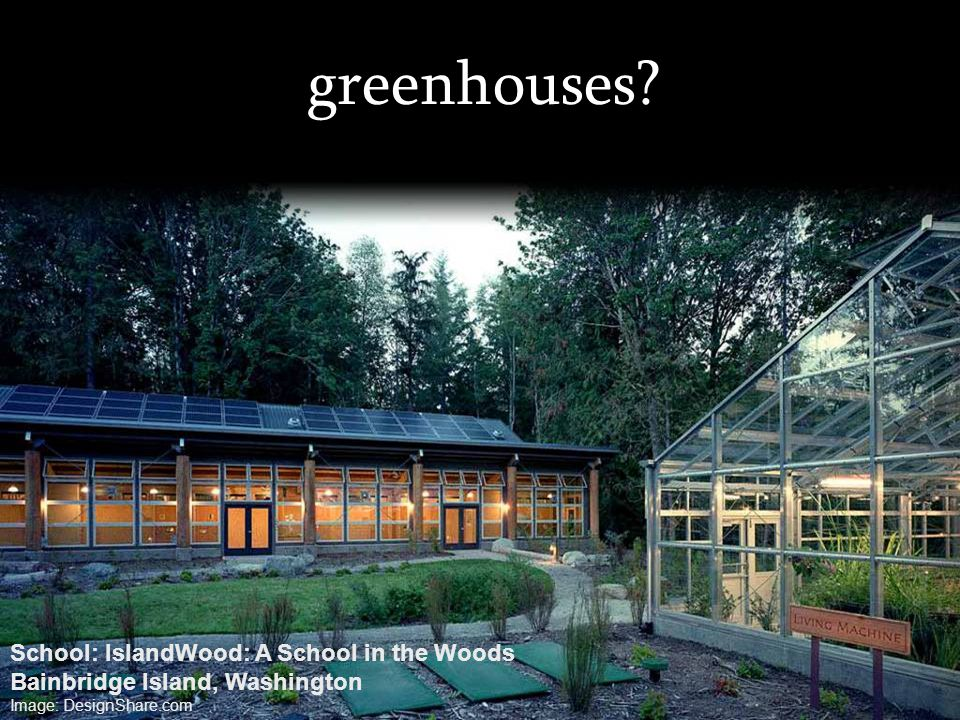 greenhouses School: IslandWood: A School in the Woods