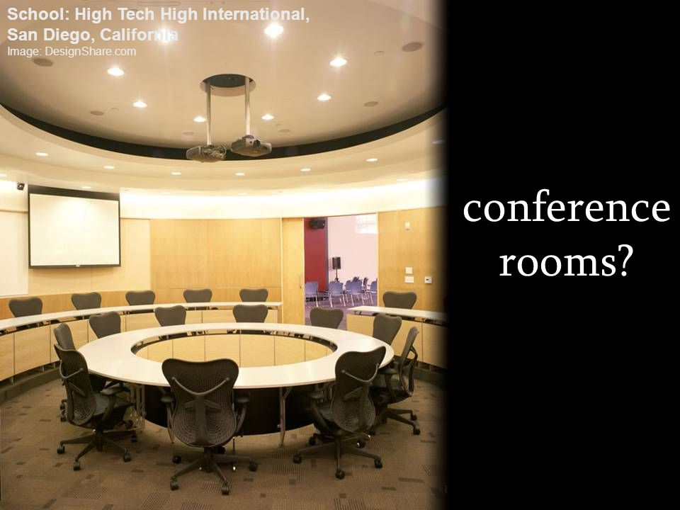 conference rooms School: High Tech High International,