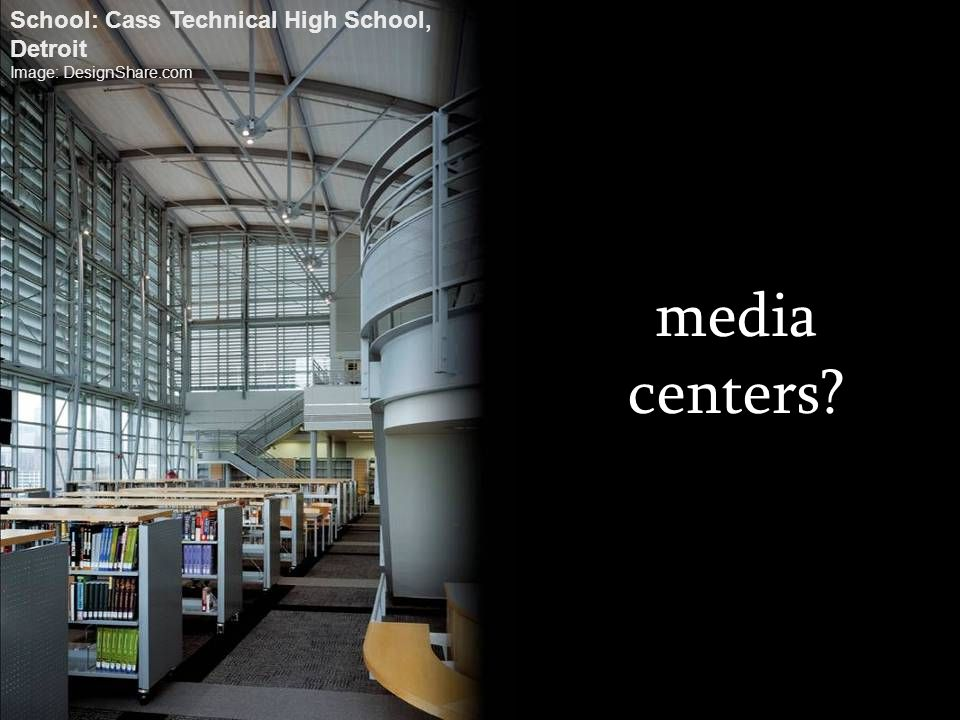 media centers School: Cass Technical High School, Detroit