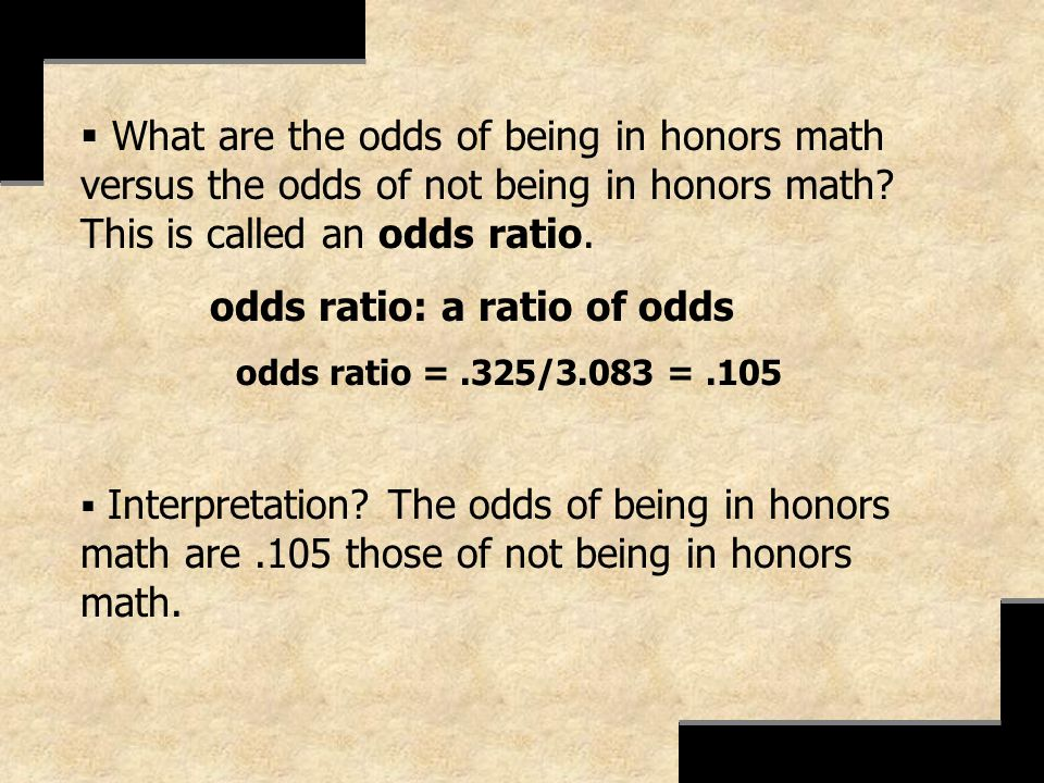 odds ratio: a ratio of odds