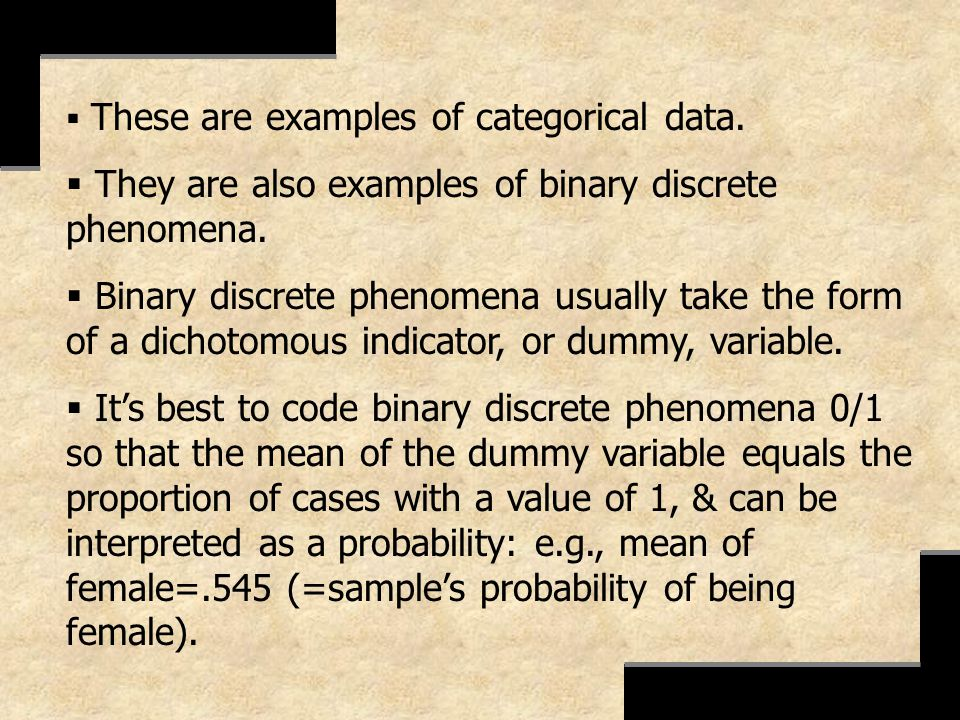 They are also examples of binary discrete phenomena.