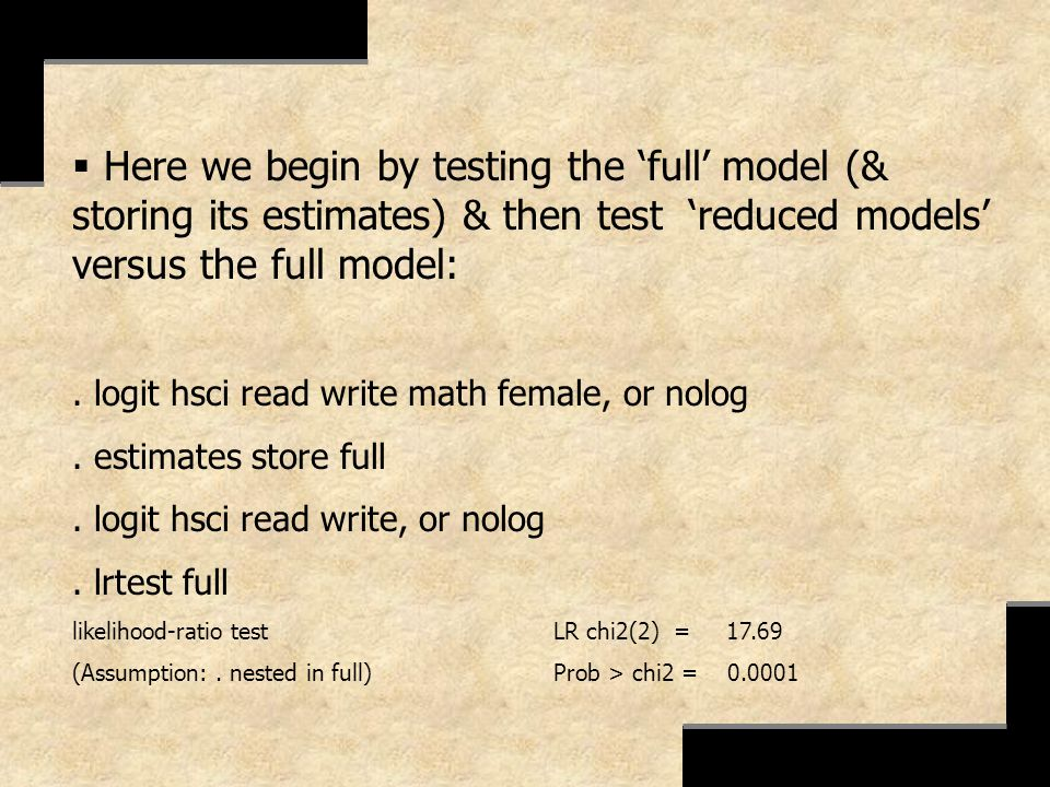 Here we begin by testing the 'full' model (& storing its estimates) & then test 'reduced models' versus the full model: