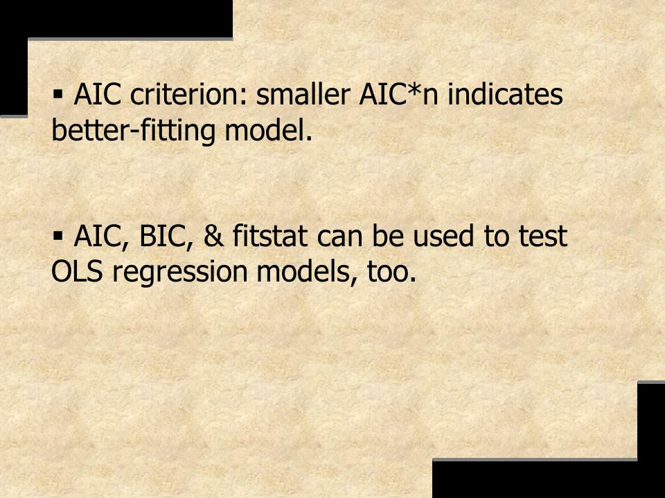AIC criterion: smaller AIC*n indicates better-fitting model.