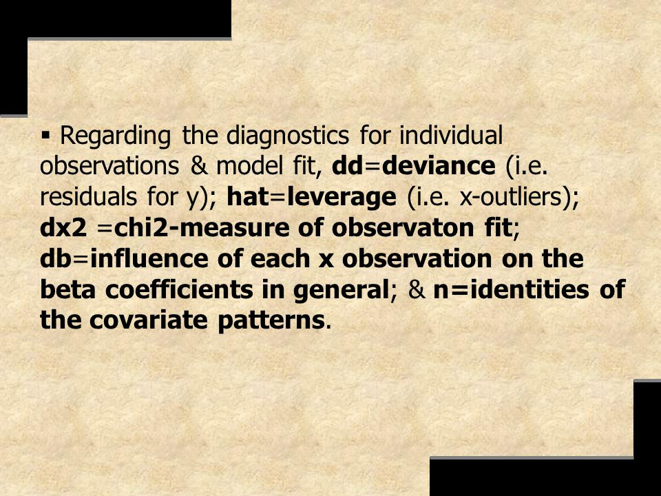 Regarding the diagnostics for individual observations & model fit, dd=deviance (i.e.