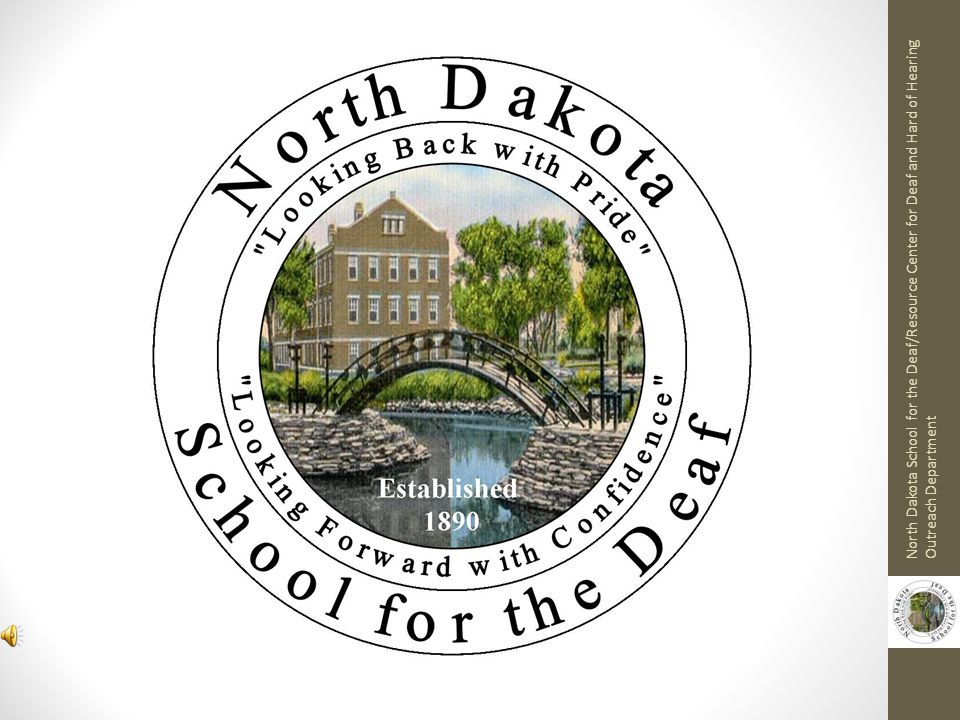 North Dakota School for the Deaf/Resource Center for Deaf and Hard of Hearing Outreach Department