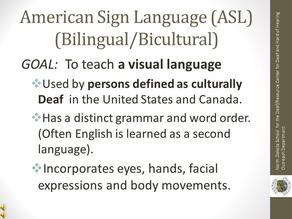 American Sign Language (ASL) (Bilingual/Bicultural)