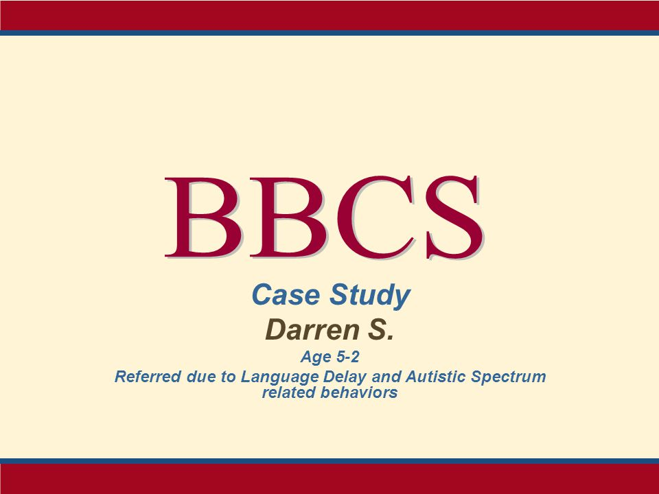 Referred due to Language Delay and Autistic Spectrum related behaviors