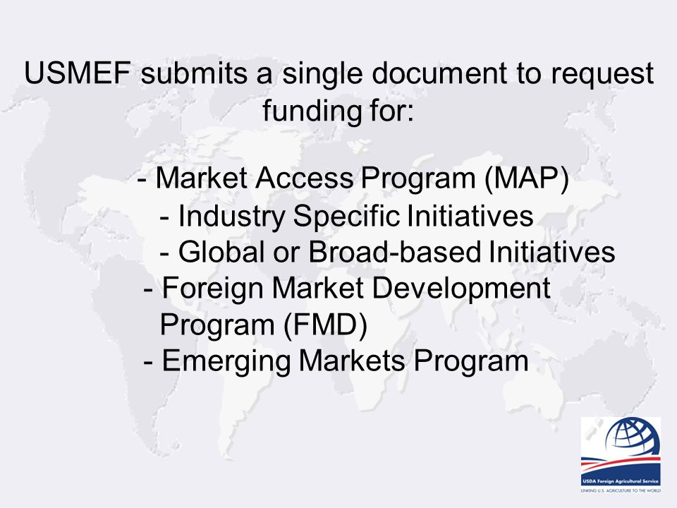 USMEF submits a single document to request funding for: