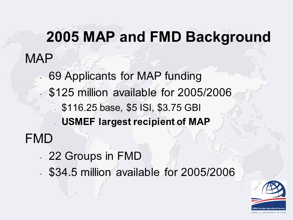 2005 MAP and FMD Background MAP FMD 69 Applicants for MAP funding