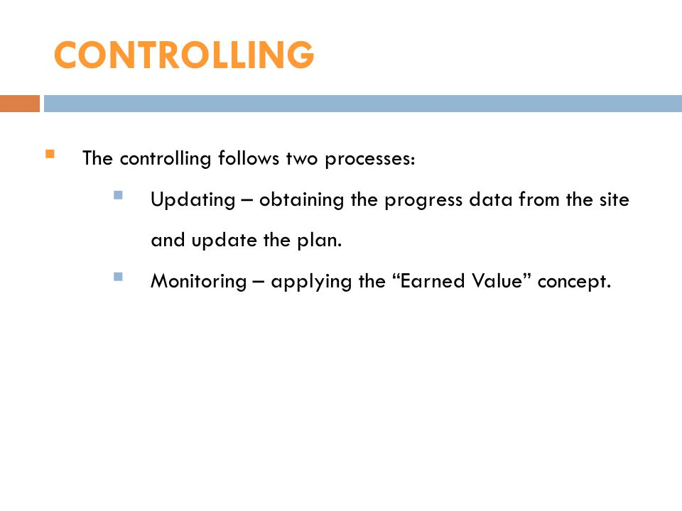 CONTROLLING The controlling follows two processes: