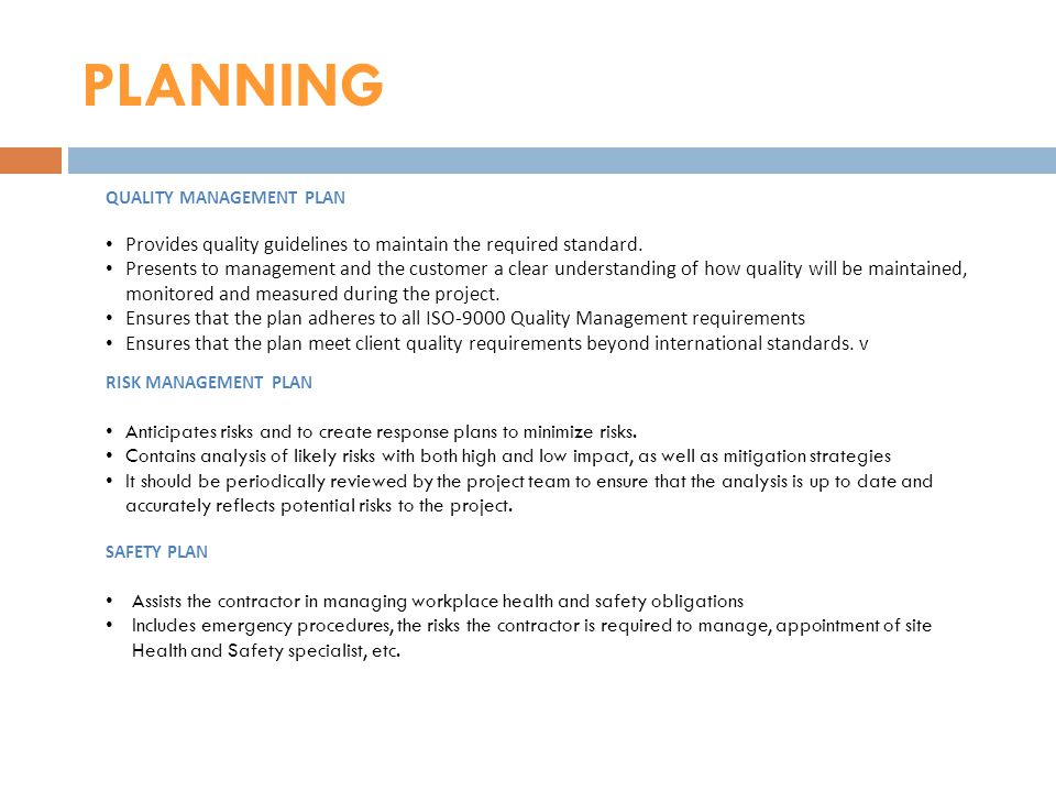 PLANNING QUALITY MANAGEMENT PLAN. Provides quality guidelines to maintain the required standard.