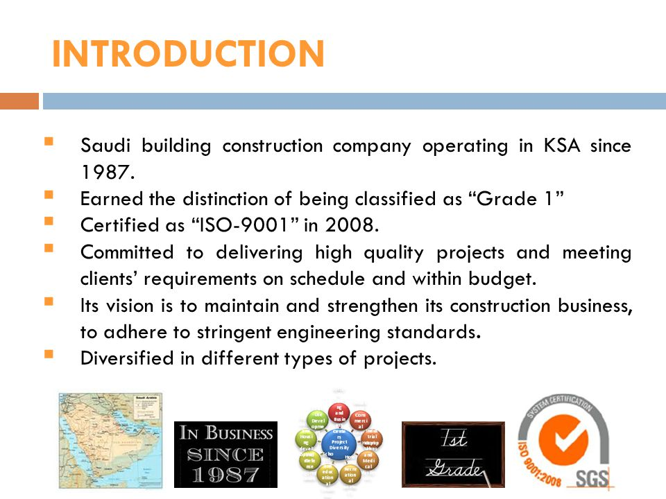 INTRODUCTION Saudi building construction company operating in KSA since 1987. Earned the distinction of being classified as Grade 1