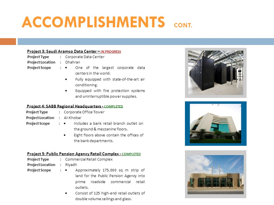 ACCOMPLISHMENTS CONT. Project 3: Saudi Aramco Data Center – IN PROGRESS. Project Type. : Corporate Data Center.
