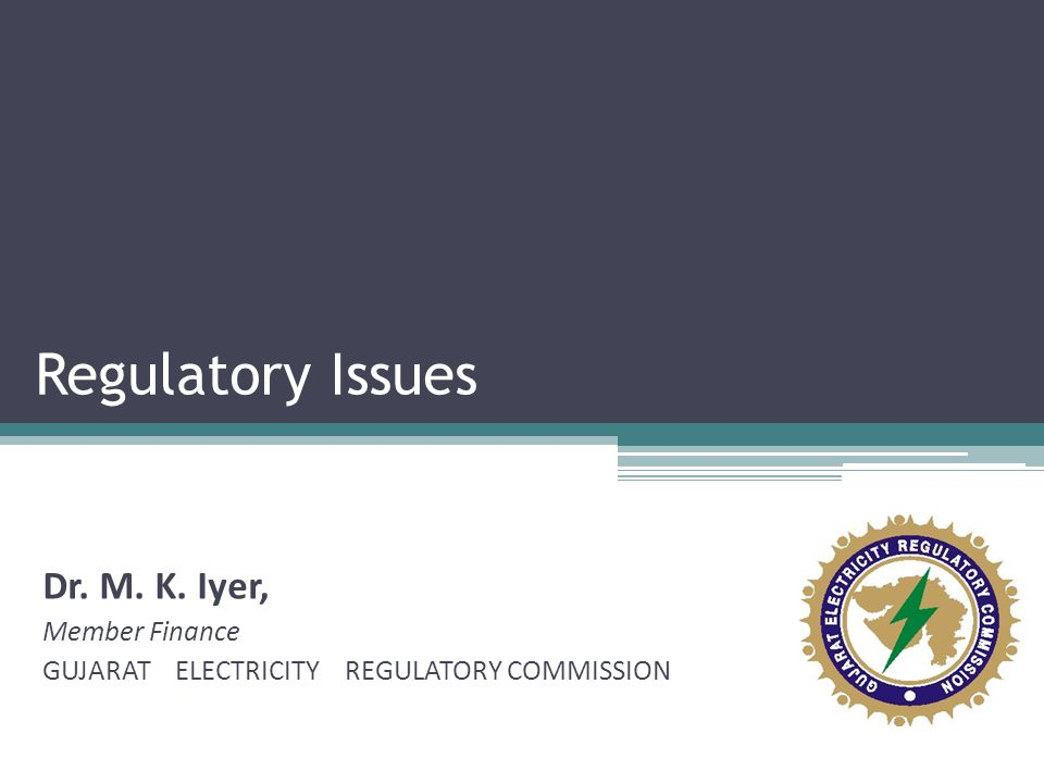 Regulatory Issues Dr. M. K. Iyer, Member Finance