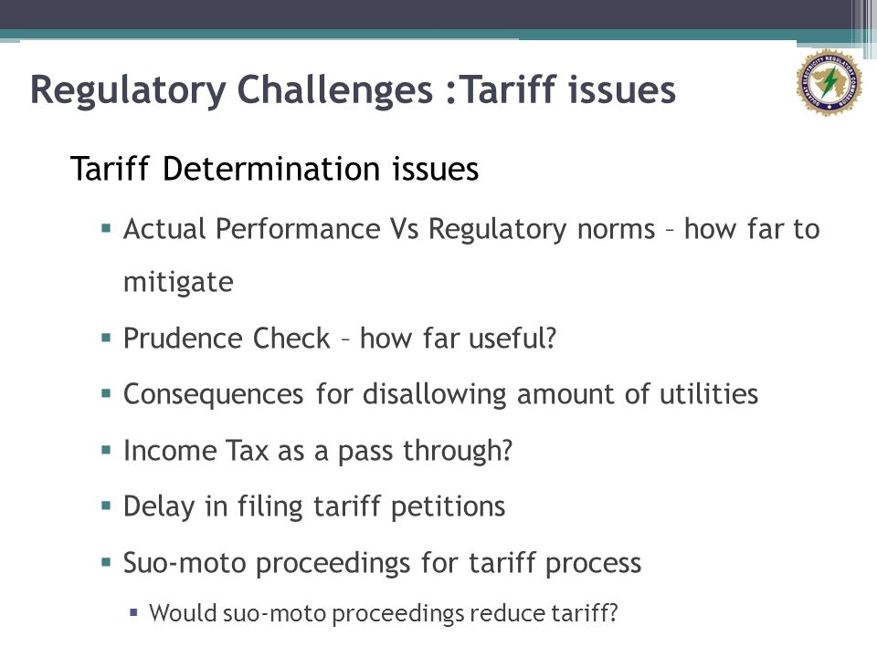 Regulatory Challenges :Tariff issues