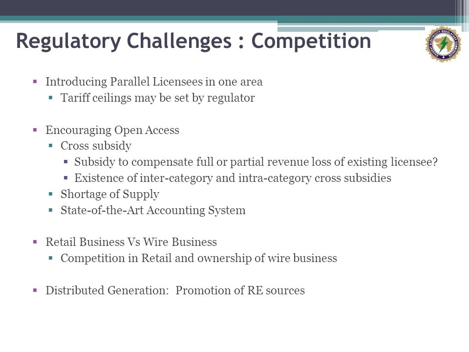 Regulatory Challenges : Competition