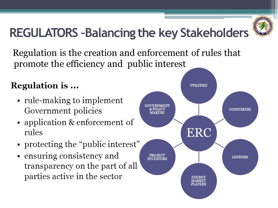 REGULATORS –Balancing the key Stakeholders