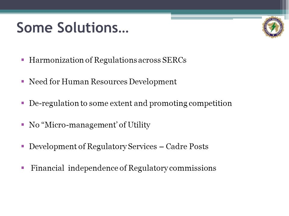 Some Solutions… Harmonization of Regulations across SERCs