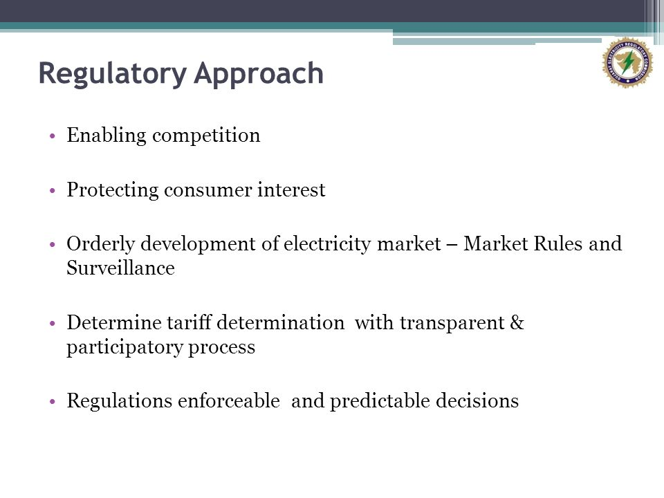 Regulatory Approach Enabling competition Protecting consumer interest